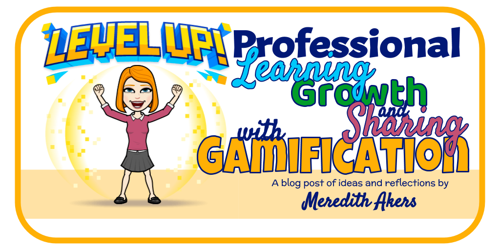 Level Up Professional Learning, Growth, and Sharing with Gamification