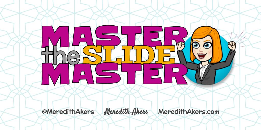 Master the Slide Master
